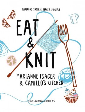Isager - Eat and Knit by Marianne Isager Book